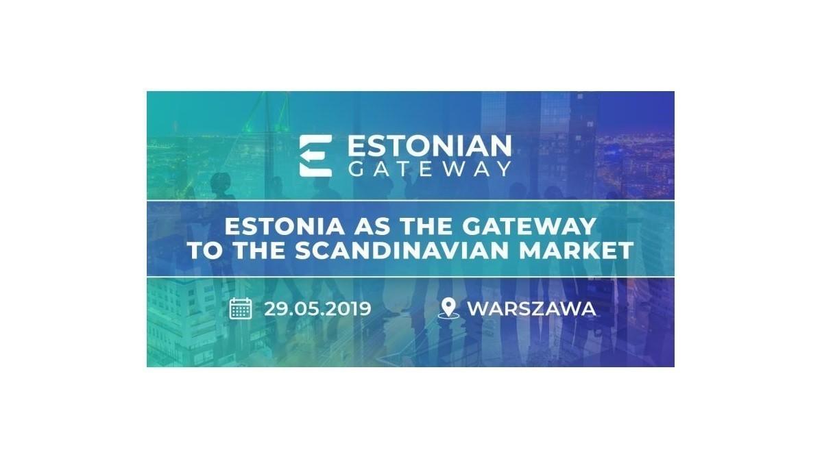 """Jak budować biznes w Estonii? Konferencja """"Estonia as the"""